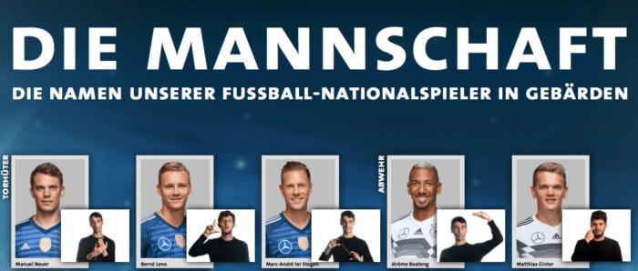 Die Namensgebärden der Nationalspieler wurden im Rahmen eines Projektes der Schülerzeitung »Mühlezeitung« zusammengestellt und unter Mitwirkung des Dachverbandes Deutscher DEAF Fanclubs entwickelt.
